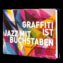 Книга Graffiti Ist Jazz Mit Buchstaben